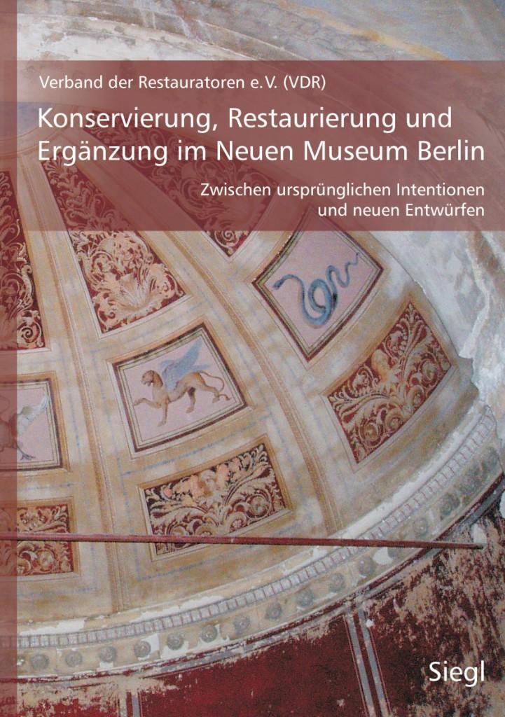 Konservierung, Restaurierung und Ergänzung im Neuen Museum