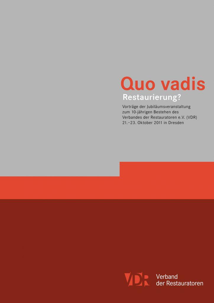 Quo vadis Restaurierung