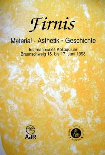 Firnis. Material – Ästhetik – Geschichte